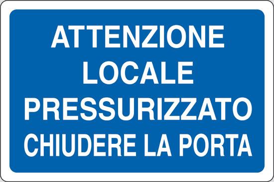 Cartello attenzione locale pressurizzato chiudere - Chiudere la porta ...